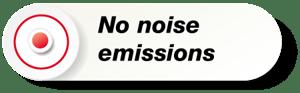 No noise emissions